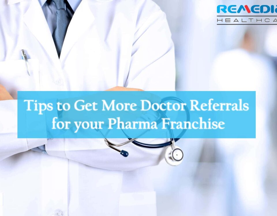 Tips to Get More Doctor Referrals for your Pharma Franchise