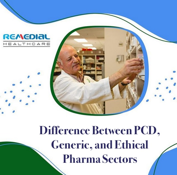 Difference Between PCD, Generic, and Ethical Pharma Sectors