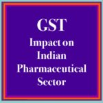 GST Impact on Indian Pharmaceutical Sector