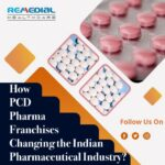 How PCD Pharma Franchises Changing the Indian Pharmaceutical Industry?