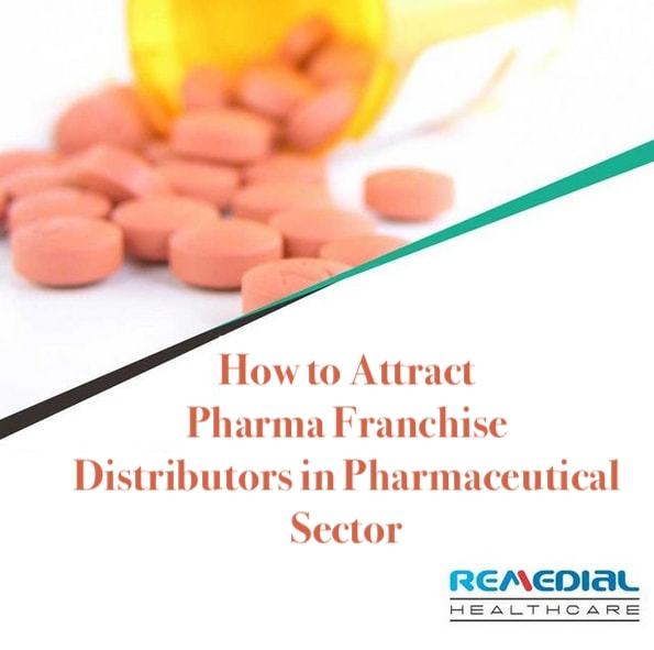 How to Attract Pharma Franchise Distributors in Pharmaceutical Sector