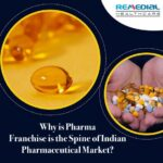 Why is Pharma Franchise is the Spine of Indian Pharmaceutical Market?